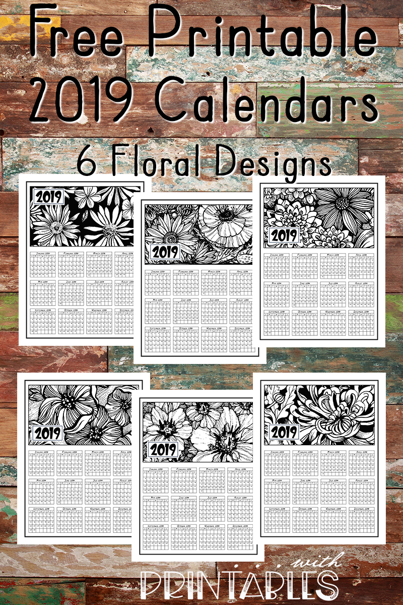 Free Printable 2019 Calendar with Black and White Floral Design for Coloring Beautiful Year at a Glance Calendars in six gorgeous designs! Get organized for the New Year and get ready to go!